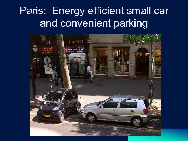Paris: Energy efficient small car and convenient parking