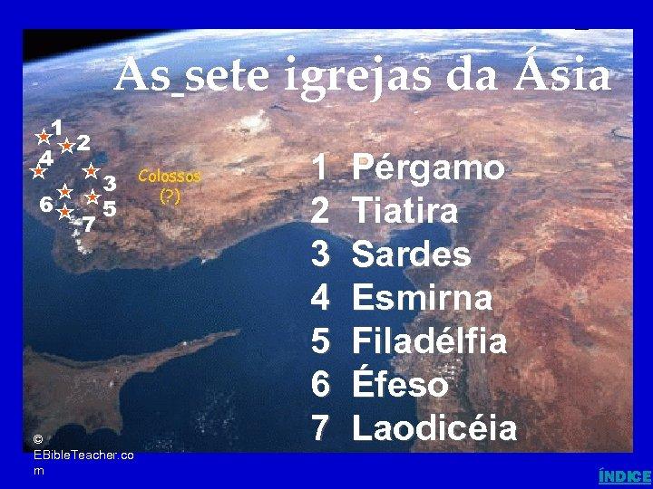 7 Churches of Asia (Revelation) As sete igrejas da Ásia 1 2 4 6