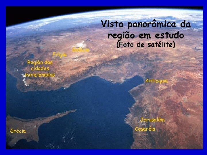 Vista panorâmica da região em estudo Frígia Região das cidades mencionadas Galácia (Foto de