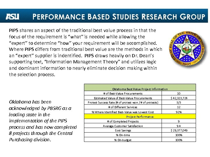PIPS shares an aspect of the traditional best value process in that the focus