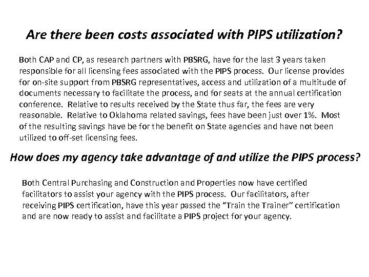 Are there been costs associated with PIPS utilization? Both CAP and CP, as research