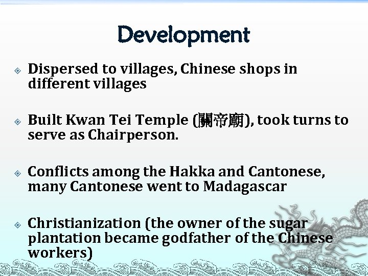 Development Dispersed to villages, Chinese shops in different villages Built Kwan Tei Temple (關帝廟),