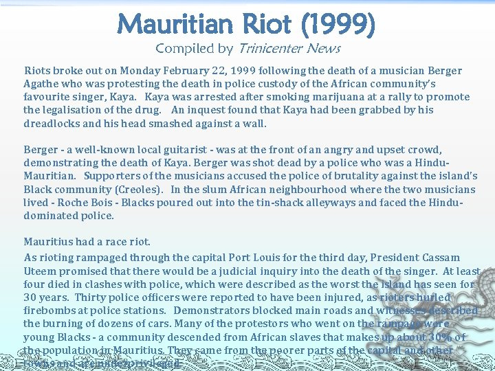 Mauritian Riot (1999) Compiled by Trinicenter News Riots broke out on Monday February 22,