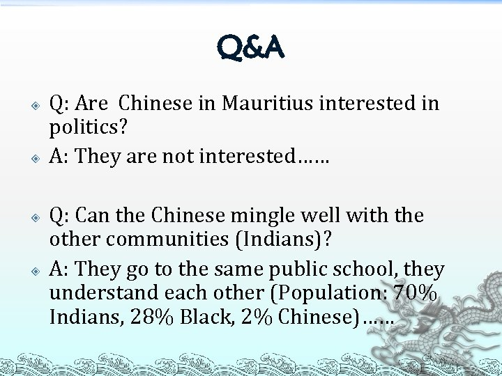 Q&A Q: Are Chinese in Mauritius interested in politics? A: They are not interested……