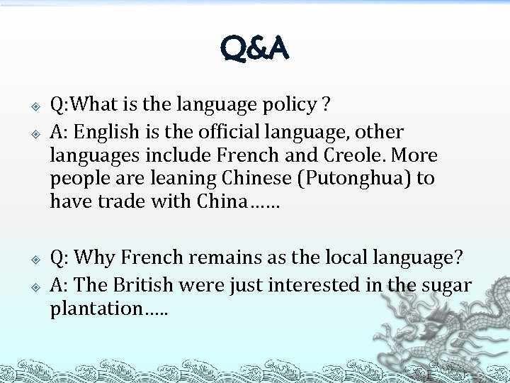 Q&A Q: What is the language policy ? A: English is the official language,