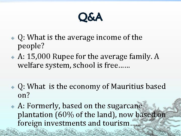 Q&A Q: What is the average income of the people? A: 15, 000 Rupee