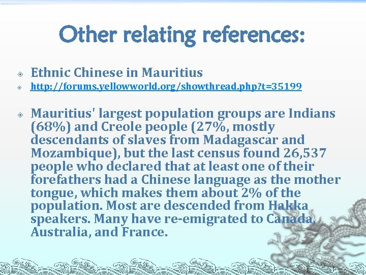 Other relating references: Ethnic Chinese in Mauritius http: //forums. yellowworld. org/showthread. php? t=35199 Mauritius'
