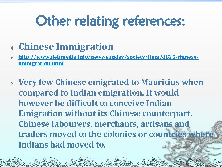 Other relating references: Chinese Immigration http: //www. defimedia. info/news-sunday/society/item/4825 -chineseimmigration. html Very few Chinese