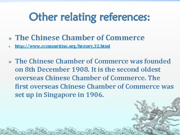 Other relating references: The Chinese Chamber of Commerce http: //www. cccmauritius. org/history, 32. html