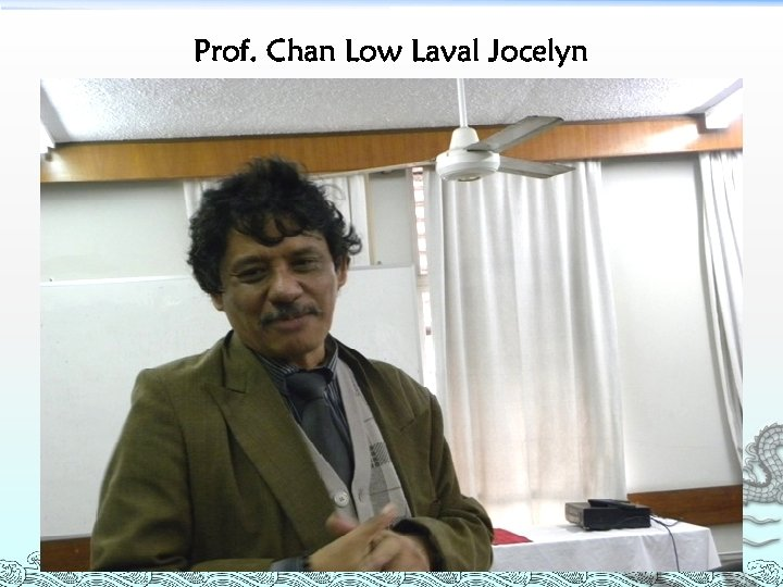 Prof. Chan Low Laval Jocelyn