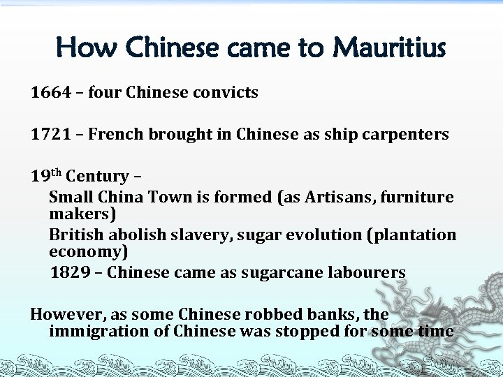 How Chinese came to Mauritius 1664 – four Chinese convicts 1721 – French brought