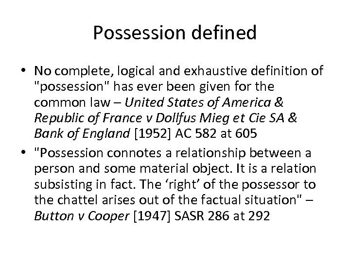 Possession defined • No complete, logical and exhaustive definition of