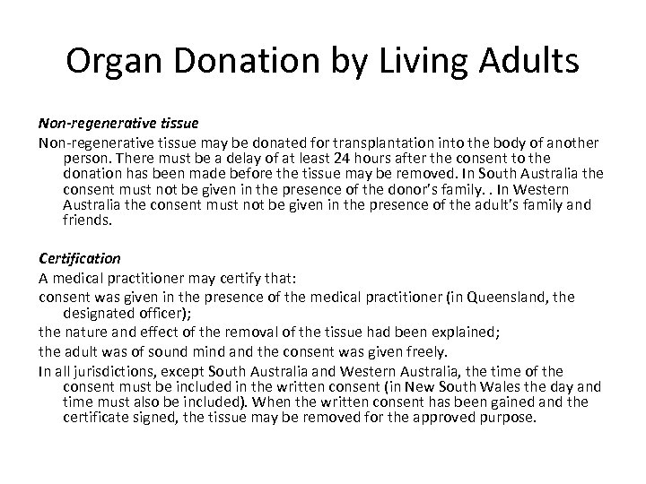 Organ Donation by Living Adults Non-regenerative tissue Non regenerative tissue may be donated for