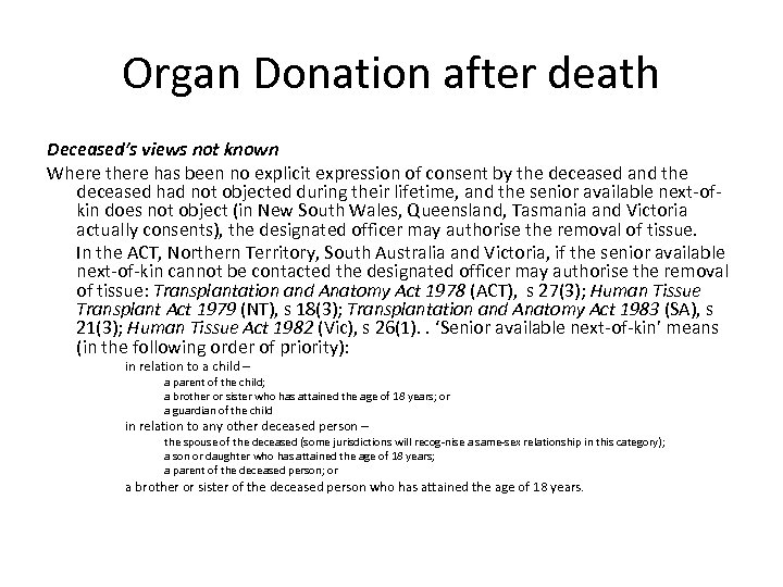 Organ Donation after death Deceased's views not known Where there has been no explicit