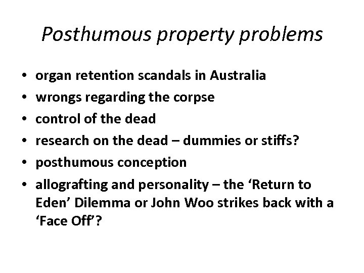 Posthumous property problems • • • organ retention scandals in Australia wrongs regarding the