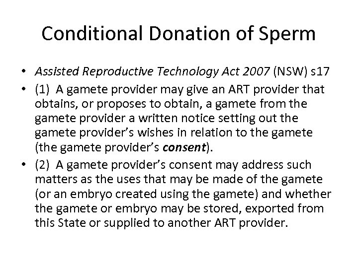 Conditional Donation of Sperm • Assisted Reproductive Technology Act 2007 (NSW) s 17 •