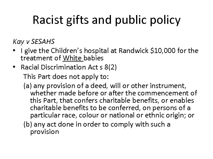 Racist gifts and public policy Kay v SESAHS • I give the Children's hospital