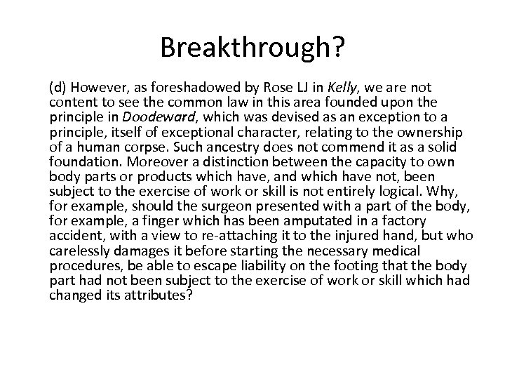 Breakthrough? (d) However, as foreshadowed by Rose LJ in Kelly, we are not content