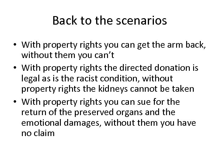 Back to the scenarios • With property rights you can get the arm back,