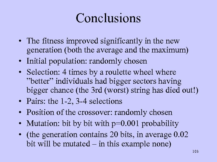 Conclusions • The fitness improved significantly in the new generation (both the average and