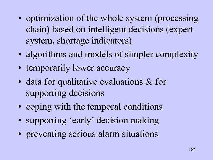 • optimization of the whole system (processing chain) based on intelligent decisions (expert