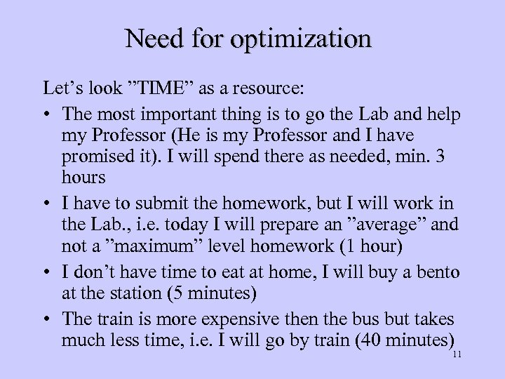 """Need for optimization Let's look """"TIME"""" as a resource: • The most important thing"""