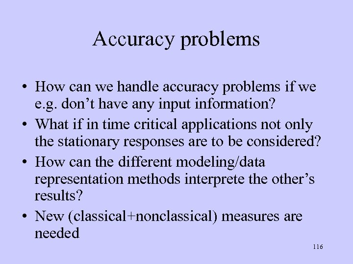 Accuracy problems • How can we handle accuracy problems if we e. g. don't
