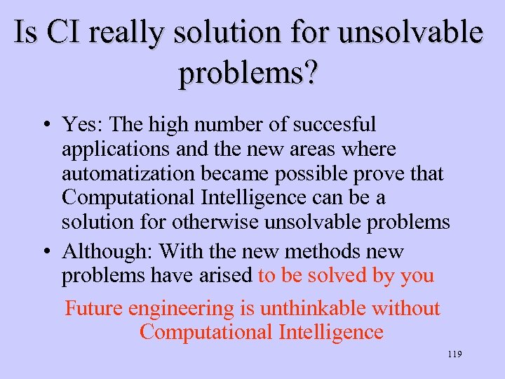 Is CI really solution for unsolvable problems? • Yes: The high number of succesful
