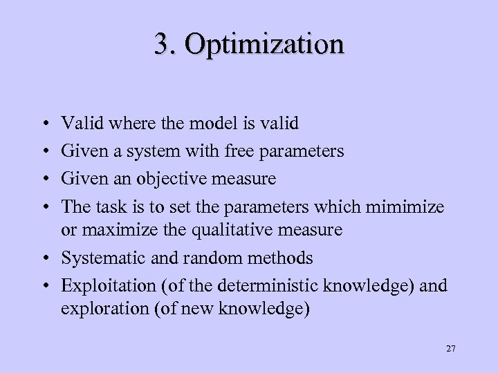 3. Optimization • • Valid where the model is valid Given a system with