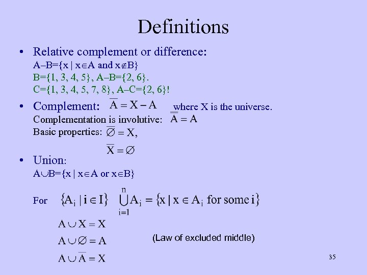 Definitions • Relative complement or difference: A–B={x | x A and x B} B={1,