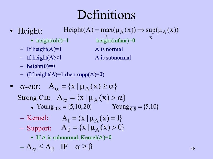 Definitions • Height: – – • height(old)=1 height(infant)=0 If height(A)=1 A is normal If