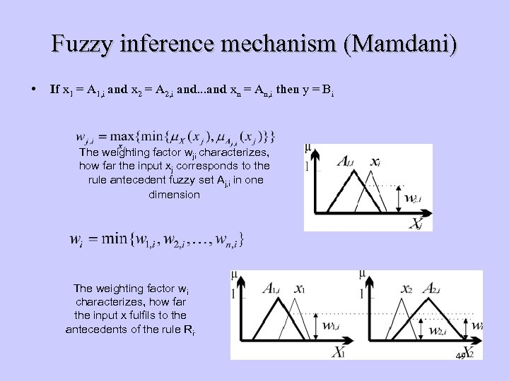 Fuzzy inference mechanism (Mamdani) • If x 1 = A 1, i and x