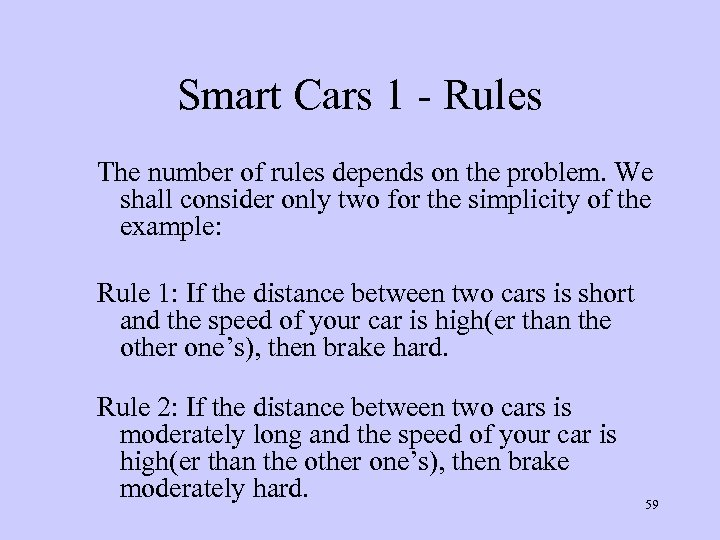 Smart Cars 1 - Rules The number of rules depends on the problem. We