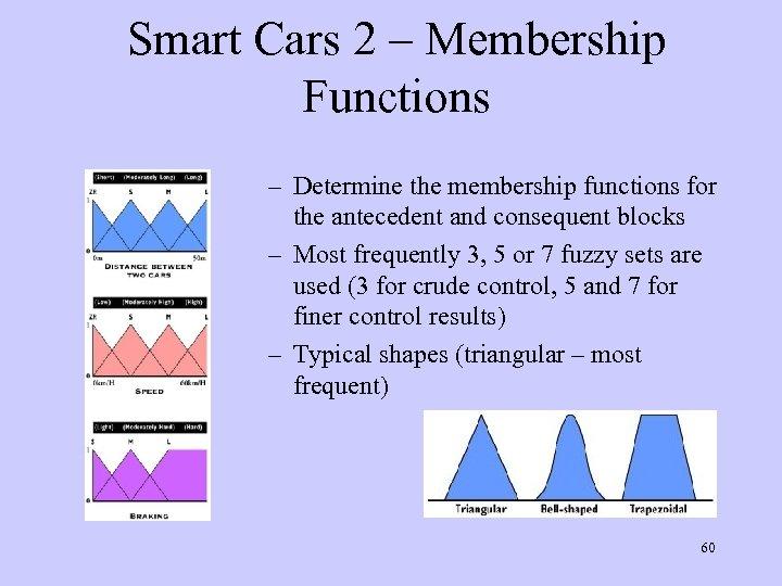 Smart Cars 2 – Membership Functions – Determine the membership functions for the antecedent