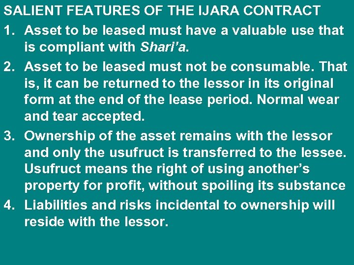 SALIENT FEATURES OF THE IJARA CONTRACT 1. Asset to be leased must have a