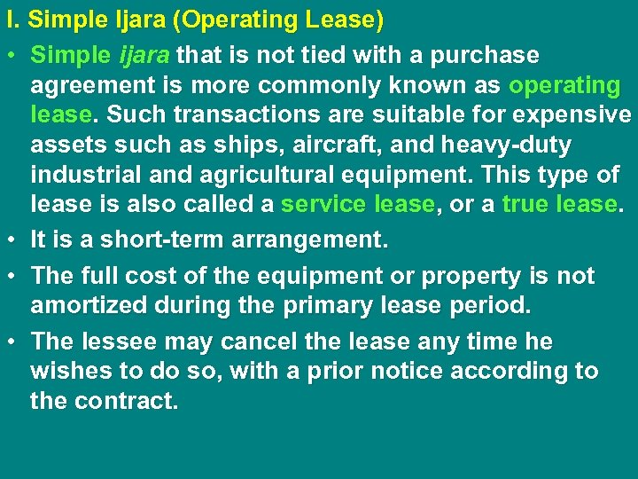 I. Simple Ijara (Operating Lease) • Simple ijara that is not tied with a