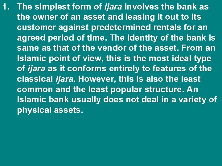 1. The simplest form of ijara involves the bank as the owner of an