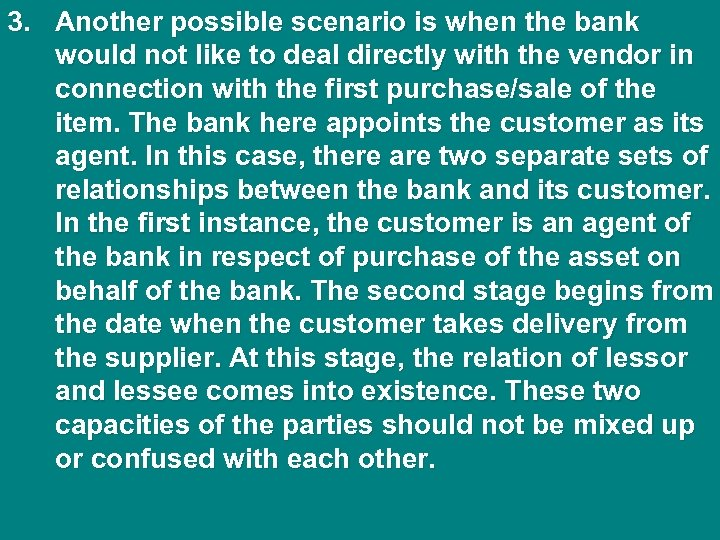 3. Another possible scenario is when the bank would not like to deal directly