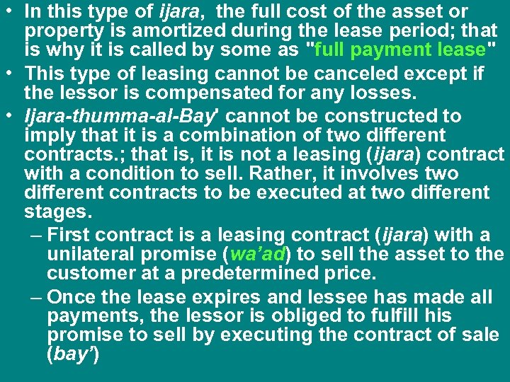• In this type of ijara, the full cost of the asset or