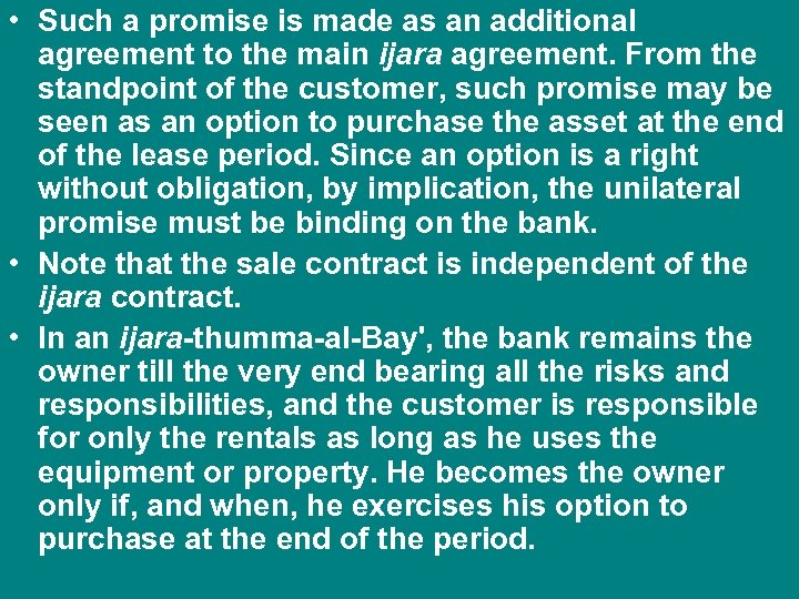 • Such a promise is made as an additional agreement to the main