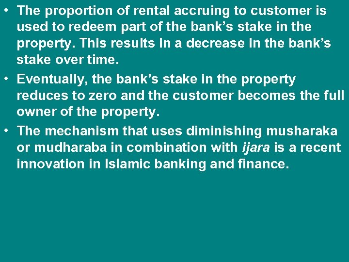 • The proportion of rental accruing to customer is used to redeem part