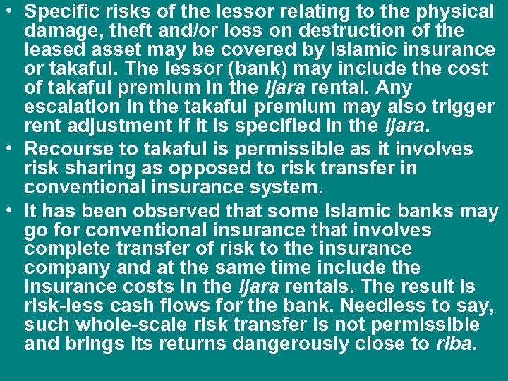 • Specific risks of the lessor relating to the physical damage, theft and/or