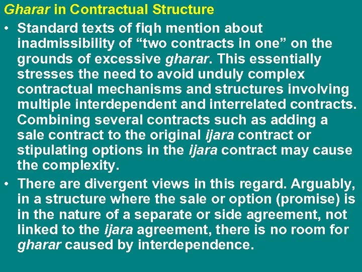 """Gharar in Contractual Structure • Standard texts of fiqh mention about inadmissibility of """"two"""