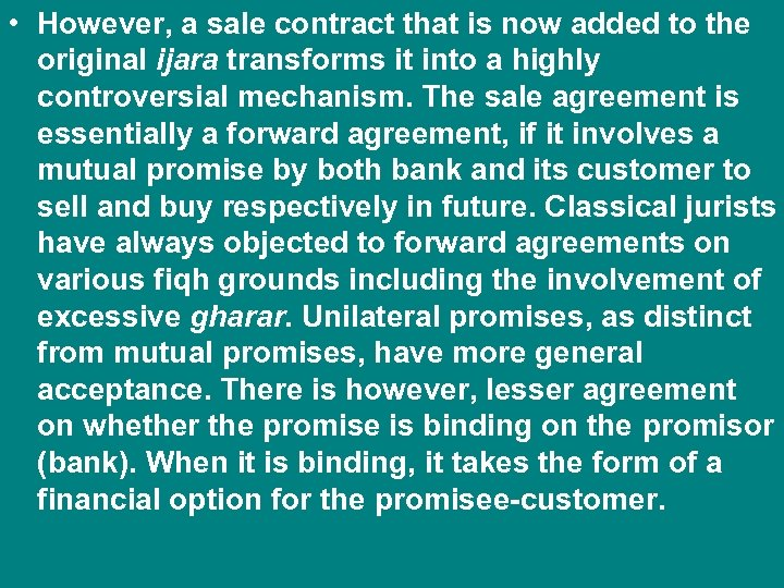 • However, a sale contract that is now added to the original ijara