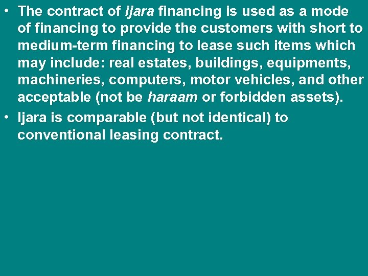 • The contract of ijara financing is used as a mode of financing