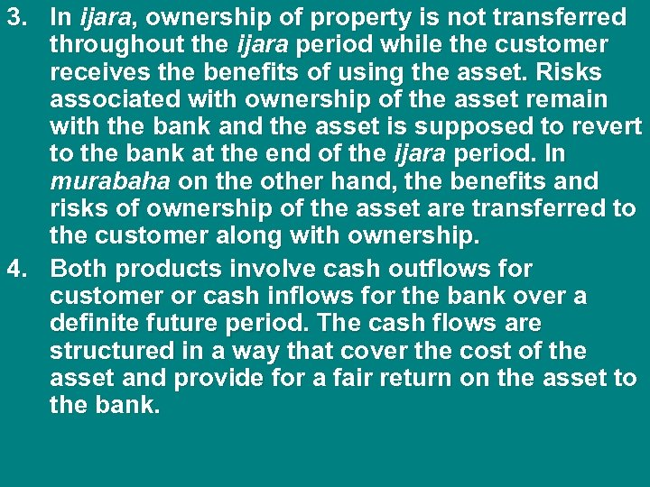 3. In ijara, ownership of property is not transferred throughout the ijara period while