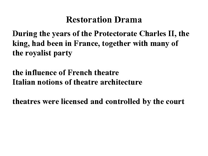 Restoration Drama During the years of the Protectorate Charles II, the king, had been