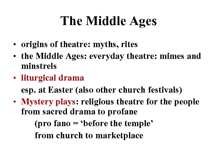 The Middle Ages • origins of theatre: myths, rites • the Middle Ages: everyday