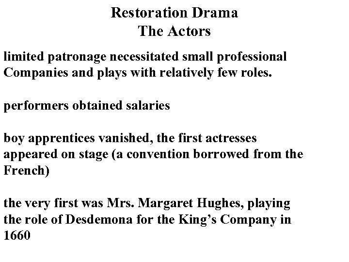 Restoration Drama The Actors limited patronage necessitated small professional Companies and plays with relatively