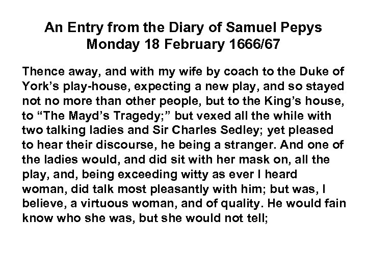 An Entry from the Diary of Samuel Pepys Monday 18 February 1666/67 Thence away,